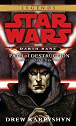 Path of Destruction: Star Wars (Darth Bane): A Novel of the Old Republic (Star Wars: Darth Bane Trilogy)
