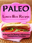 Paleo Lunch Box Recipes - 50 Recipes...