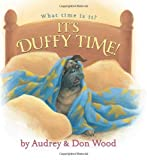 It's Duffy Time! (0545220890) by Wood, Audrey