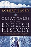 img - for Great Tales from English History: The Truth About King Arthur, Lady Godiva, Richard the Lionheart, and More book / textbook / text book