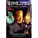 "Star Trek - Deep Space Nine 8.05: Mission Gamma 1: Zwielichtvon ""David R. George"""