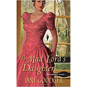 The Mad Lord's Daughter by Jane Goodger