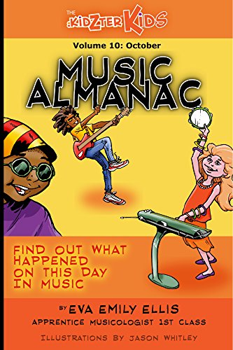The Kidzter Music Almanac - October: On This Day In Music (The Kidzter Month-By-Month Music Almanac Book (This Month In History)