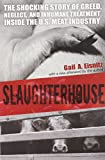 Gail A. Eisnitz Slaughterhouse: The Shocking Story of Greed, Neglect, and Inhumane Treatment Inside the US Meat Industry