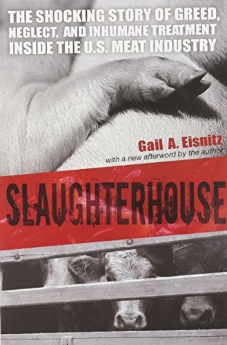 Slaughterhouse: The Shocking Story of Greed, Neglect, and...