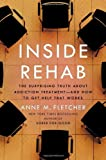 Inside Rehab: The Surprising Truth About Addiction Treatment-and How to Get Help That Works