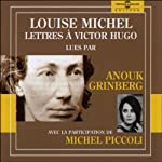 Louise Michel - Lettres à Victor Hugo | Louise Michel