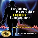 Reading Everyday Body Language: Become a Human Lie Detector (       UNABRIDGED) by Sanjay Burman Narrated by Sanjay Burman