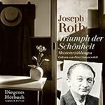 Triumph der Schönheit: Meistererzählungen | Joseph Roth