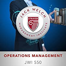 JWI 550 Operations Management  by  Jack Welch Management Institute Narrated by Jennifer Van Dyck, Christina Delaine