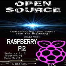 Open Source & Raspberry Pi 2 Audiobook by  Solis Tech Narrated by Millian Quinteros