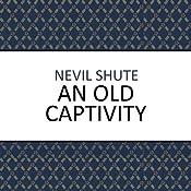 An Old Captivity | [Nevil Shute]