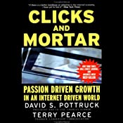 Clicks and Mortar: Passion Driven Growth in an Internet Driven World | [David S. Pottruck, Terry Pearce]