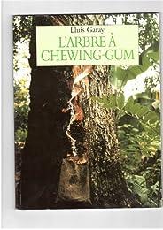 L' arbre à chewing-gum