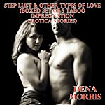 Step Lust & Other Types of Love (Boxed Set of 5 Taboo Impregnation Erotica Stories) | Dena Morris