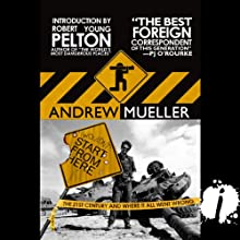 I Wouldn't Start From Here: The 21st Century and Where it All Went Wrong (       UNABRIDGED) by Andrew Mueller Narrated by Dennis Holland
