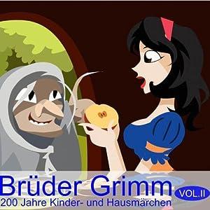 Brüder Grimm: 200 Jahre Kinder- und Hausmärchen Vol. 2 Hörbuch