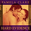 Hard Evidence: I-Team Series, Book 2 Audiobook by Pamela Clare Narrated by Kaleo Griffith