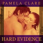Hard Evidence: I-Team Series, Book 2 (       UNABRIDGED) by Pamela Clare Narrated by Kaleo Griffith