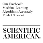Can Facebook's Machine-Learning Algorithms Accurately Predict Suicide?   Diana Kwon