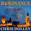 Resonance (       UNABRIDGED) by Chris Dolley Narrated by Kris Chung