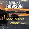 Dead Man's Wharf: A Di Andy Horton Mystery, Book 4 (       UNABRIDGED) by Pauline Rowson Narrated by Gordon Griffin