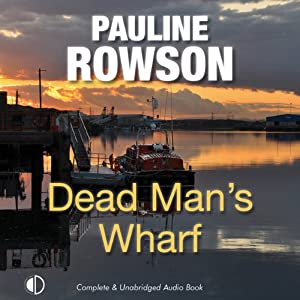 Dead Man's Wharf: A Di Andy Horton Mystery, Book 4 | [Pauline Rowson]