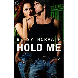 Hold Me | [Betsy Horvath]