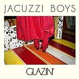 echange, troc Jacuzzi Boys - Glazin'