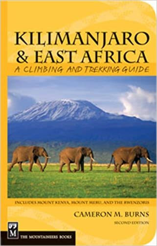 Kilimanjaro & East Africa: A Climbing And Trekking Guide