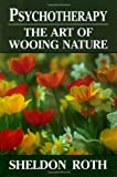 img - for Psychotherapy: The Art of Wooing Nature book / textbook / text book