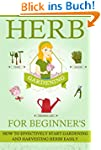 Herb Gardening For Beginners - How To...