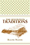 The Seventeen Traditions (0061238279) by Nader, Ralph