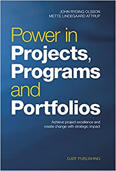 Power In Projects, Programs And Portfolios: Achieve Project Excellence And Create Change With Strategic Impact