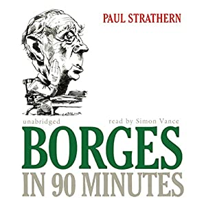 Borges in 90 Minutes | [Paul Strathern]