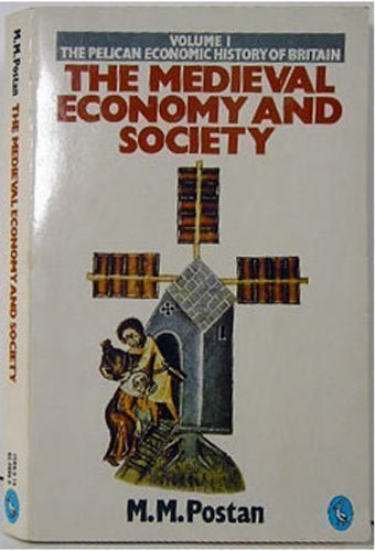 Medieval Economy and Society: An Economic History of Britain in the Middle Ages (Economic Hist of Britain) (v. 1)