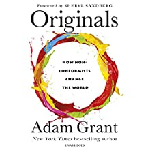 Originals: How Non-Conformists Change the World Audiobook by Adam Grant, Sheryl Sandberg - foreword Narrated by Fred Sanders
