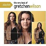 Playlist: The Very Best of Gretchen Wilson