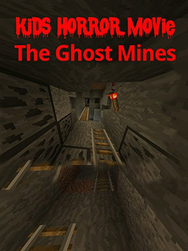 Kids Horror Movie: The Ghost Mines
