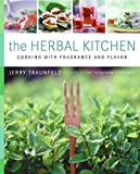 The Herbal Kitchen: Cooking with Fragrance and Flavor