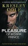 Pleasure of a Dark Prince (Immortals After Dark, Book 7) (1416580956) by Cole, Kresley
