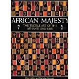 img - for African Majesty: The Textile Art of the Ashanti and Ewe book / textbook / text book