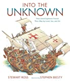 img - for Into the Unknown: How Great Explorers Found Their Way by Land, Sea, and Air book / textbook / text book