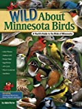 Wild About Minnesota Birds: A Youth's Guide to the Birds of Minnesota