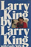 img - for Larry King by King, Larry, Yoffe, Emily (1982) Hardcover book / textbook / text book