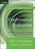 img - for Confirmative Evaluation: Practical Strategies for Valuing Continuous Improvement (Tech Training Series) book / textbook / text book