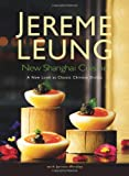 Jereme Leung New Shanghai Cuisine