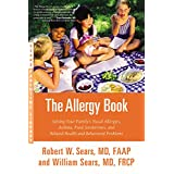 Buy The Allergy Book: Solving Your Family's Nasal Allergies, Asthma, Food Sensitivities, and Related Health and Behavioral Problems