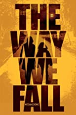 The Way We Fall: The Fallen World trilogy [Hardcover]