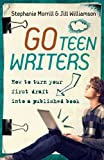 img - for Go Teen Writers: How to Turn Your First Draft Into a Published Book book / textbook / text book